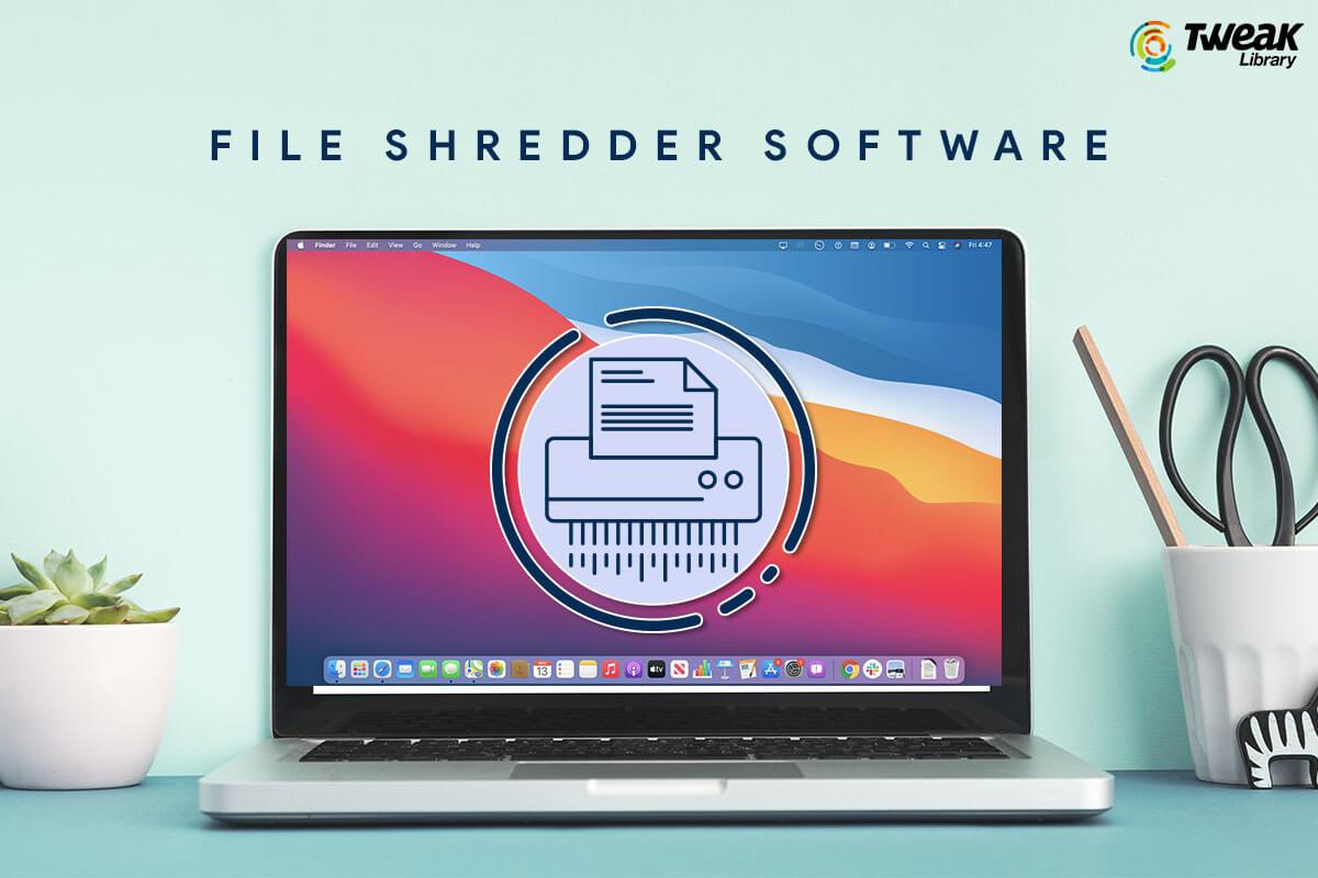Top 10 File Shredder Software For Mac In 2021