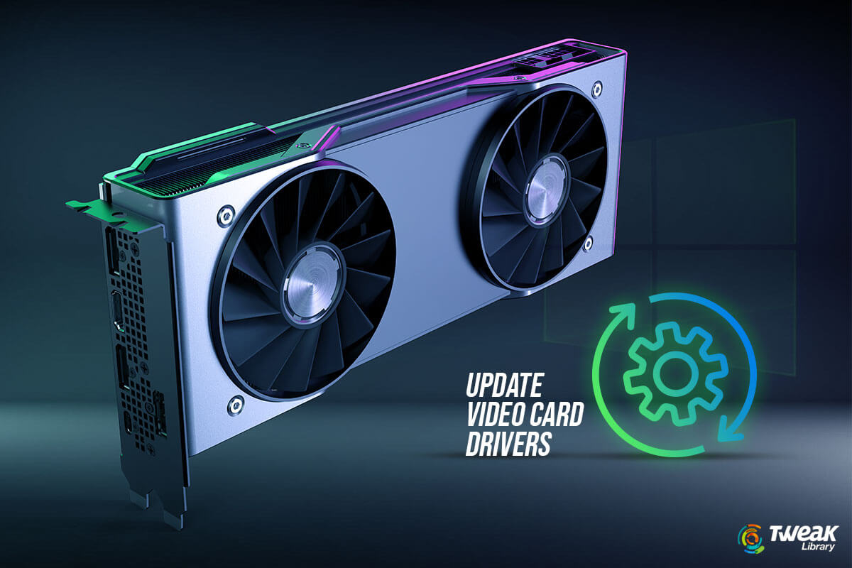How to Update Video Card Drivers in Windows 10?
