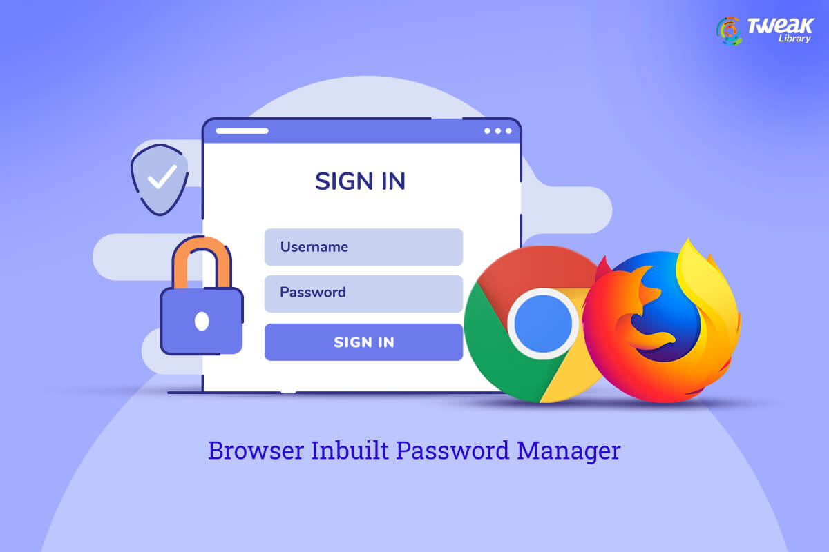 Should You Or Should You Not Use Your Browser's Inbuilt Password Manager?