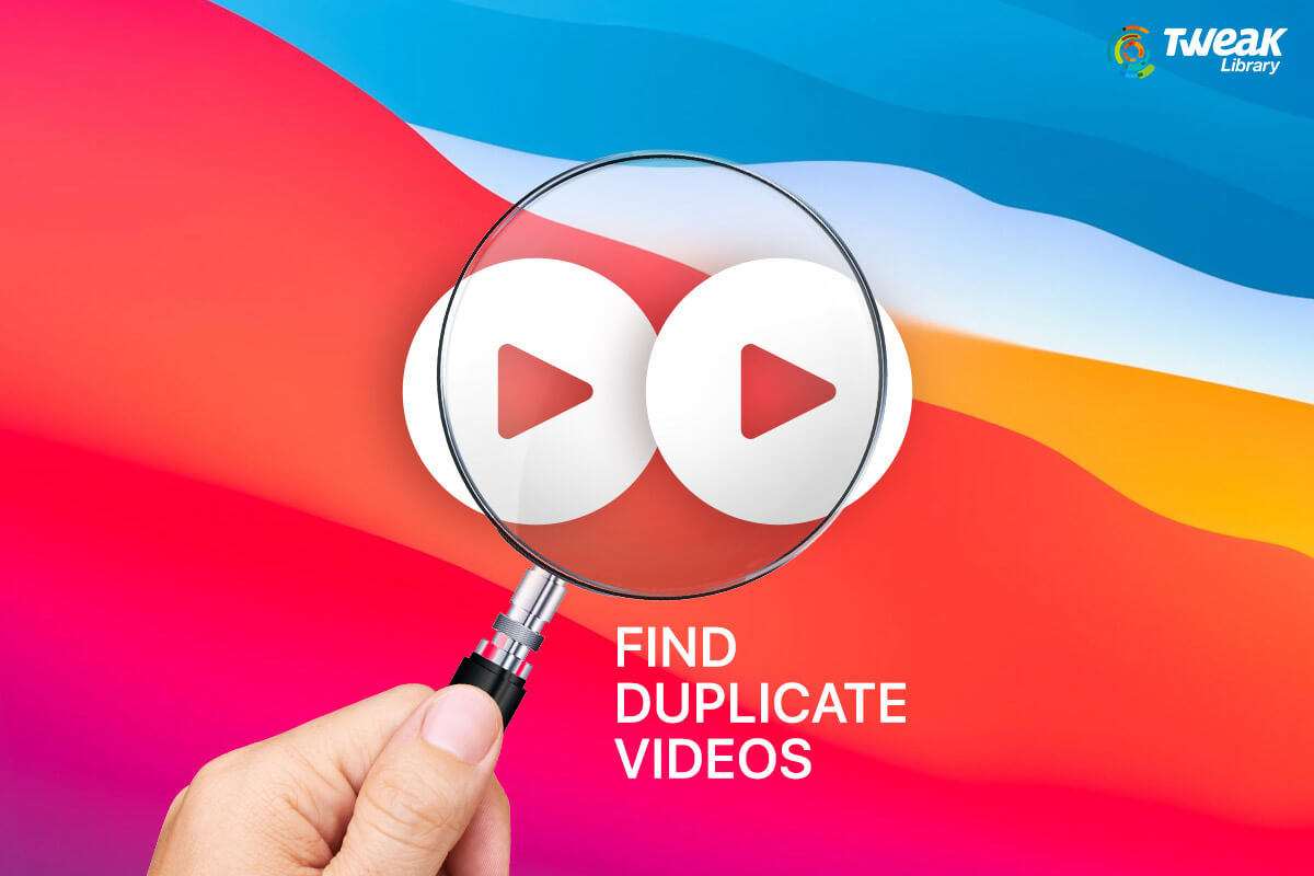 How To Find Duplicate Videos On Mac