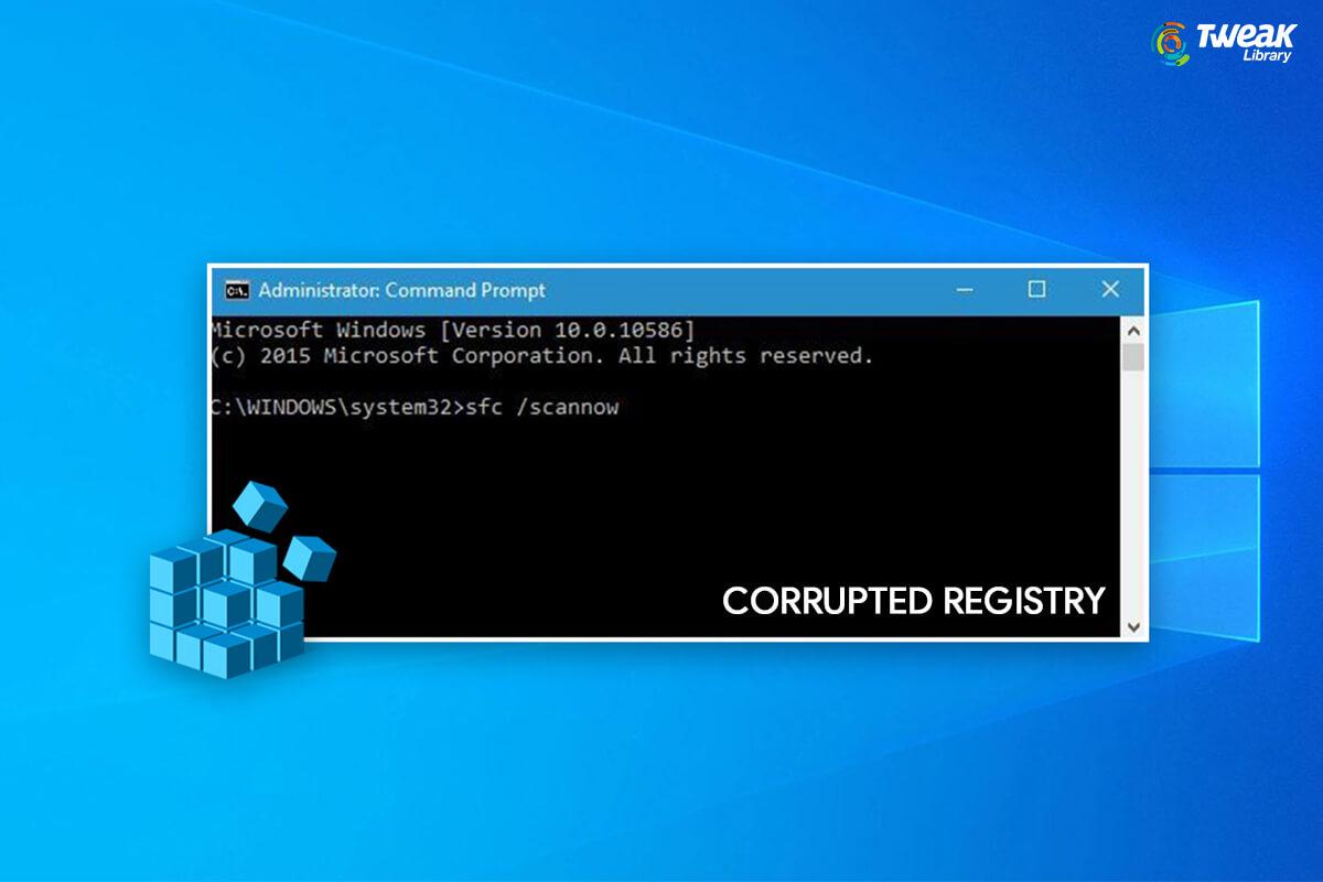 Best Ways To Fix Corrupt Registry In Windows 10