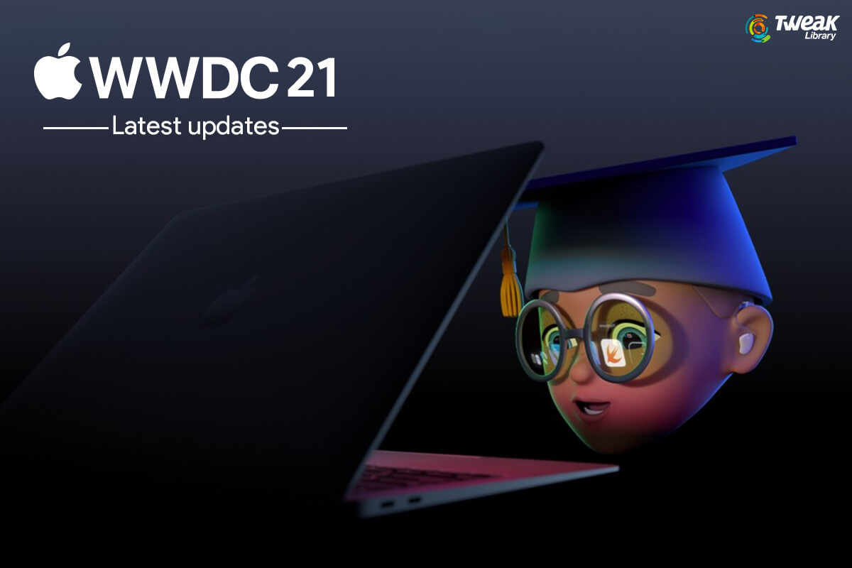 Everything You Need To Know About Apple WWDC 2021: Dates, Features and More