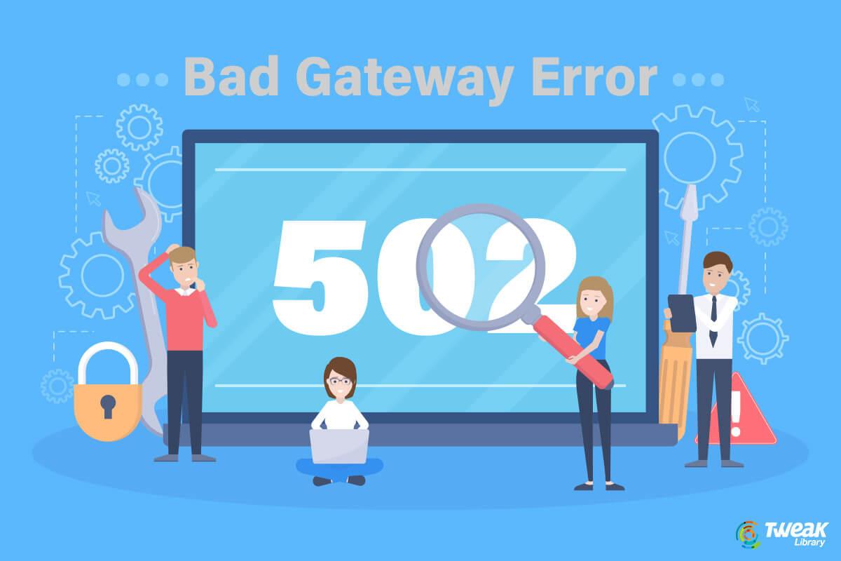How to Fix 502 Bad Gateway Error?