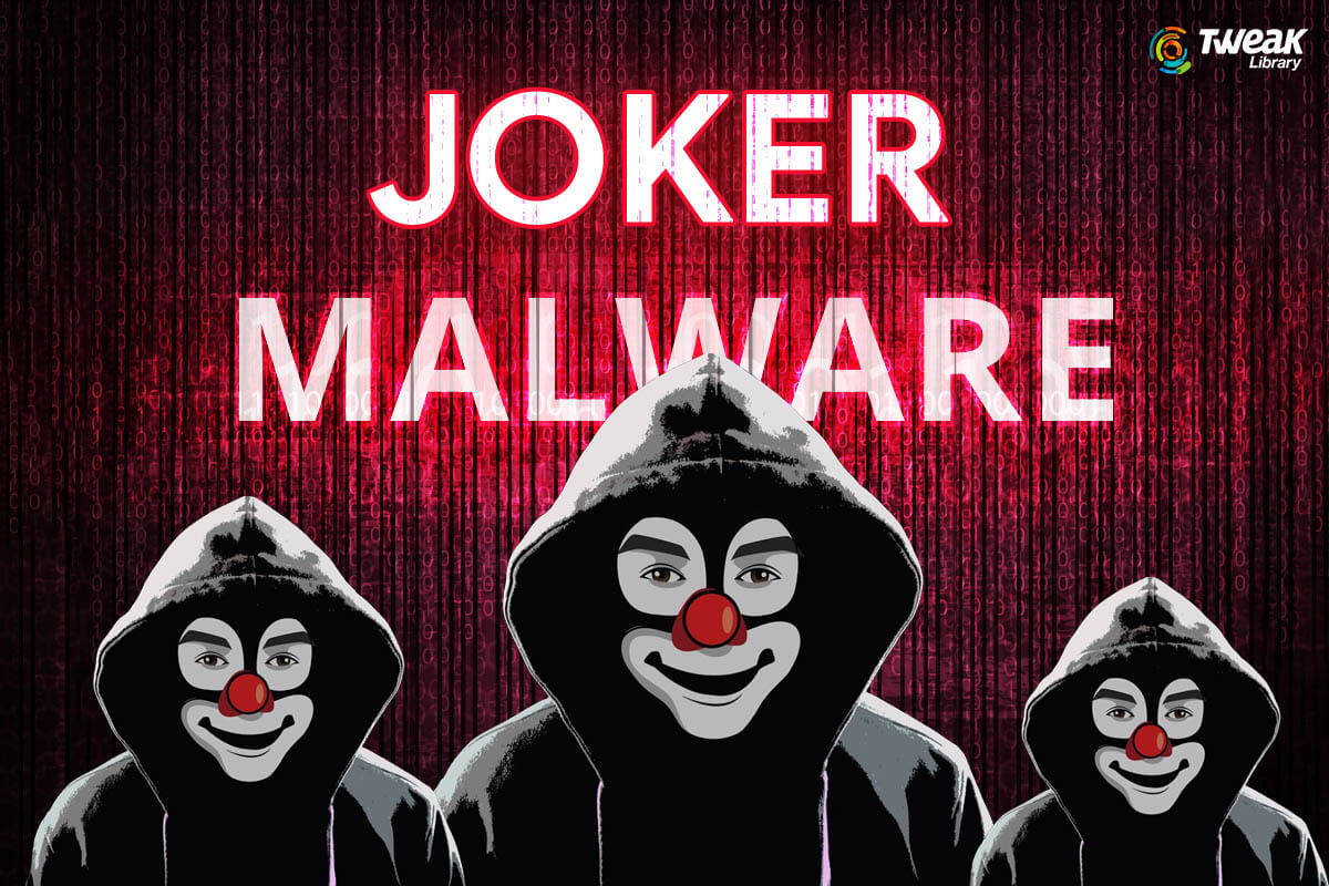 Joker Malware Is Back – Here's What You Need to Know To Stay Protected