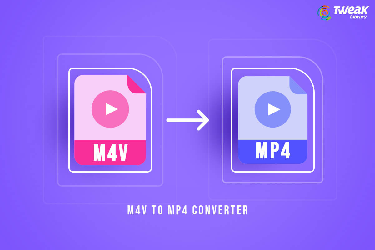 Best M4V to MP4 Converters To Simplify Your Media Files