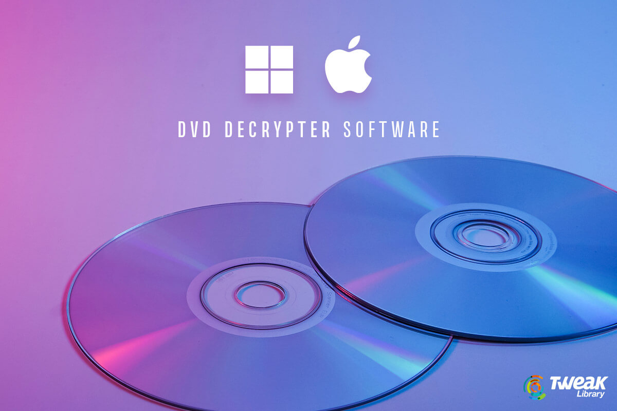 Top 10 DVD Decrypter for Windows And Mac