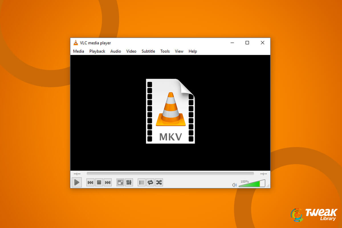 How To Play The MKV File On The VLC Media Player