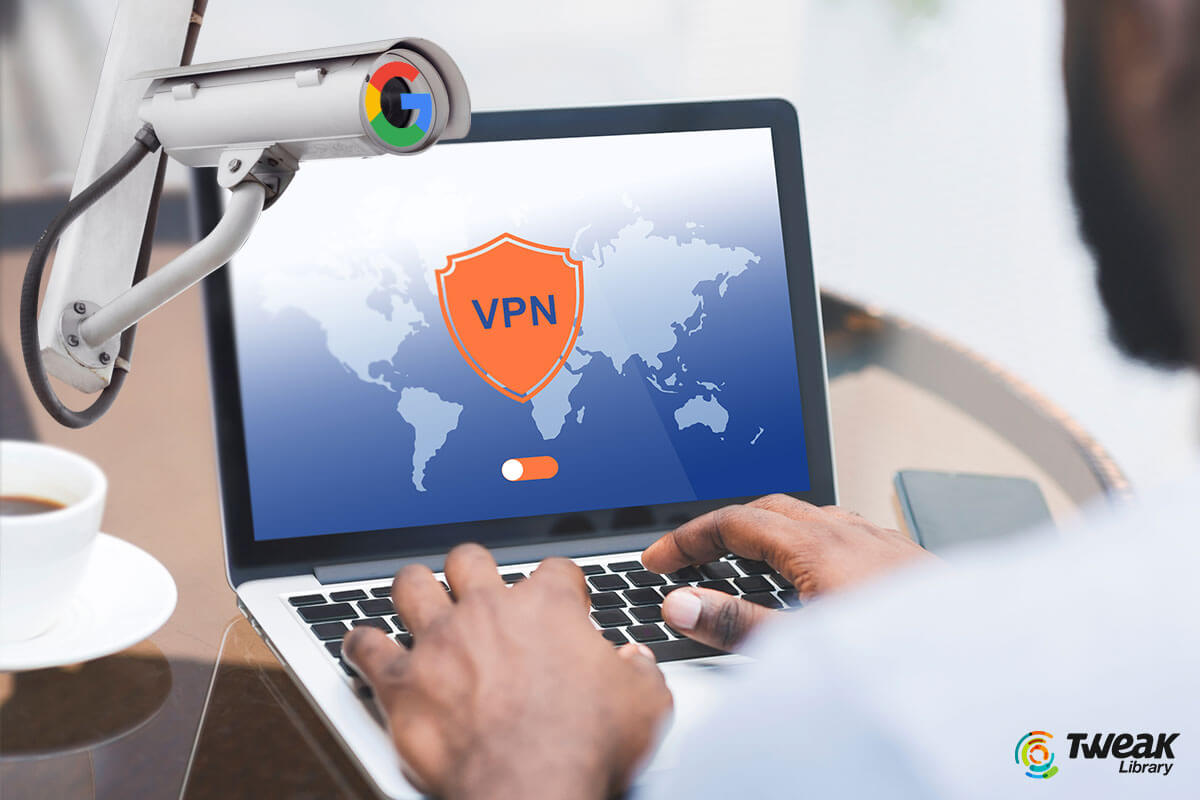 How Does Google Know Your Location Even When You Are Using A VPN?
