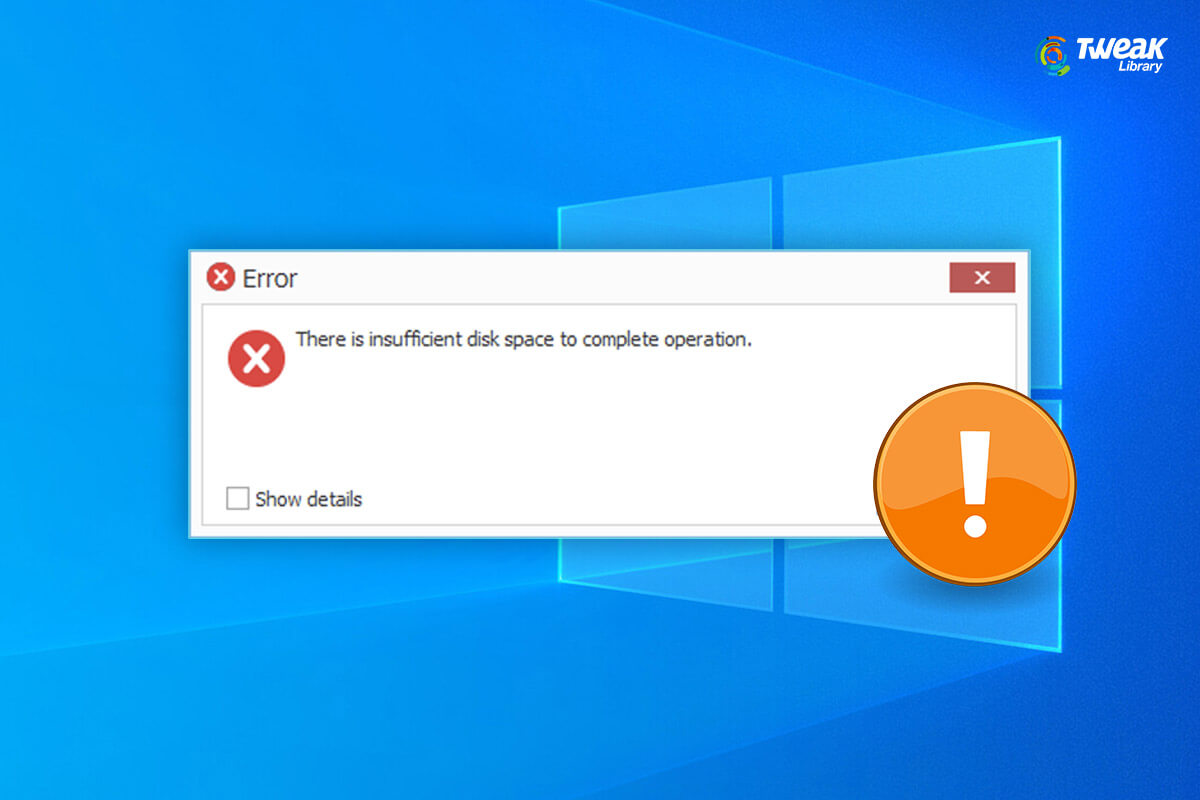 How To Fix There Is Insufficient Disk Space To Complete Operation