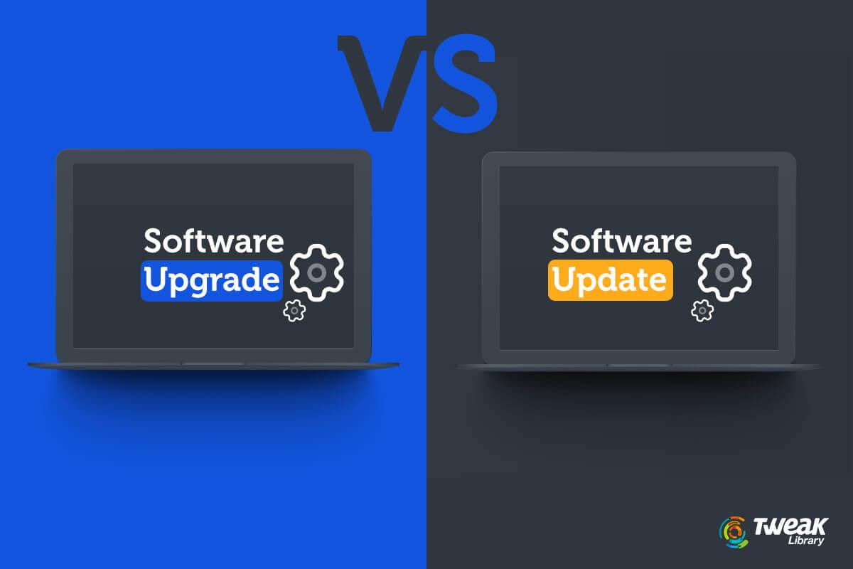 Software Update VS Upgrade
