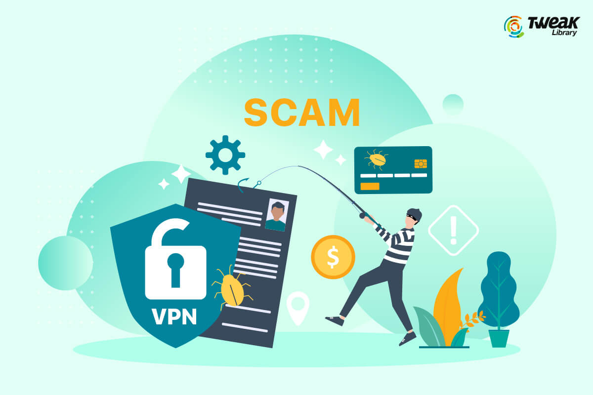 Keep Away From These VPN Scams in 2021
