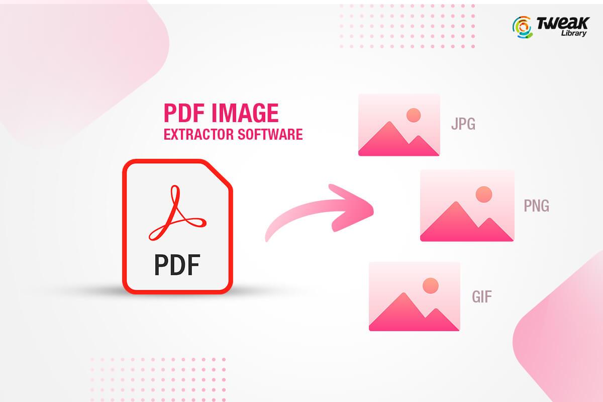 Best PDF Image Extractors For Windows 10 (Offline and Online)