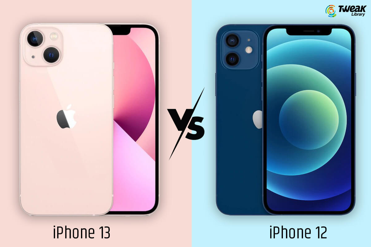 iPhone 13 Vs iPhone 12 – Is The Upgrade Worth It?