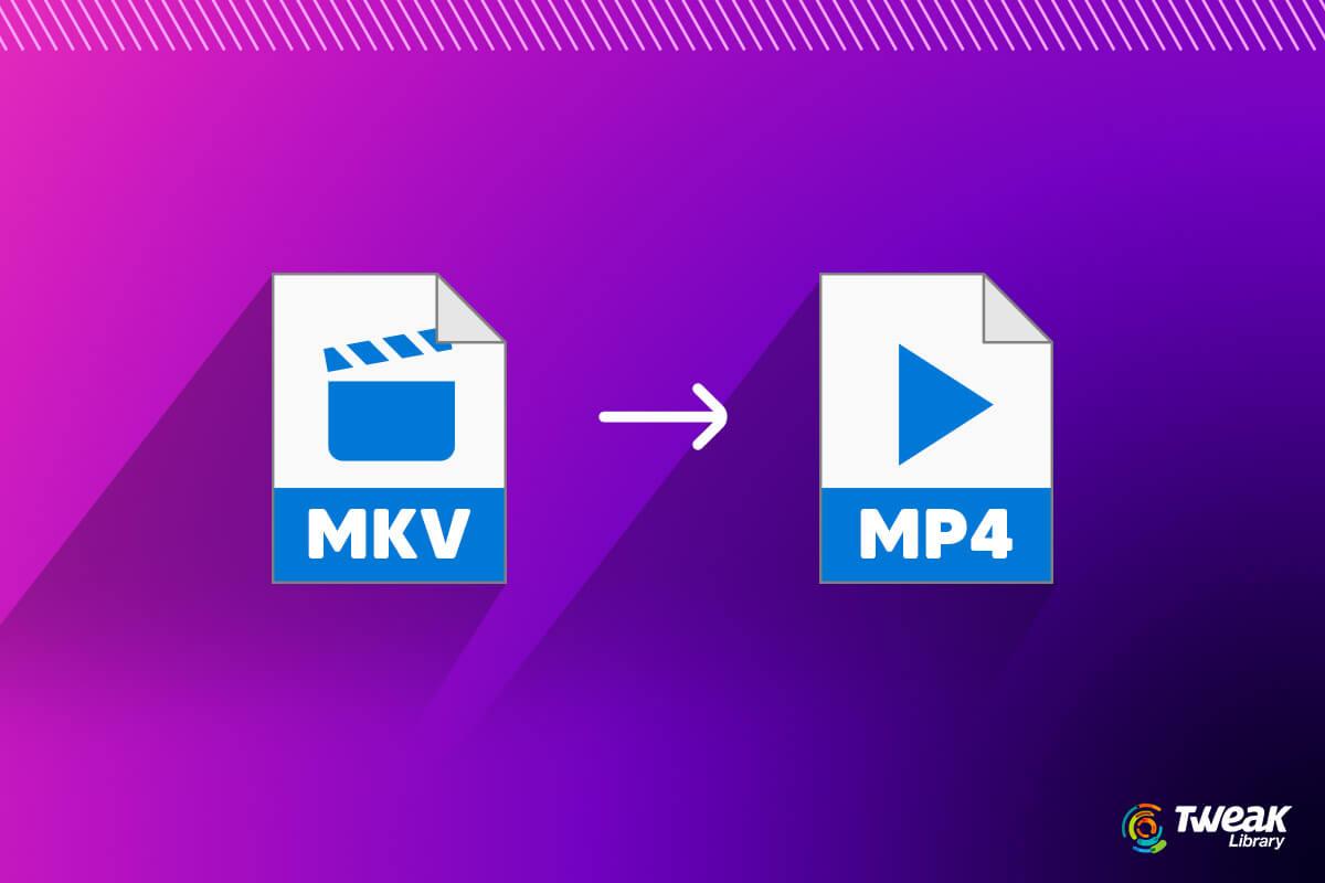 Best Ways To Convert MKV to MP4