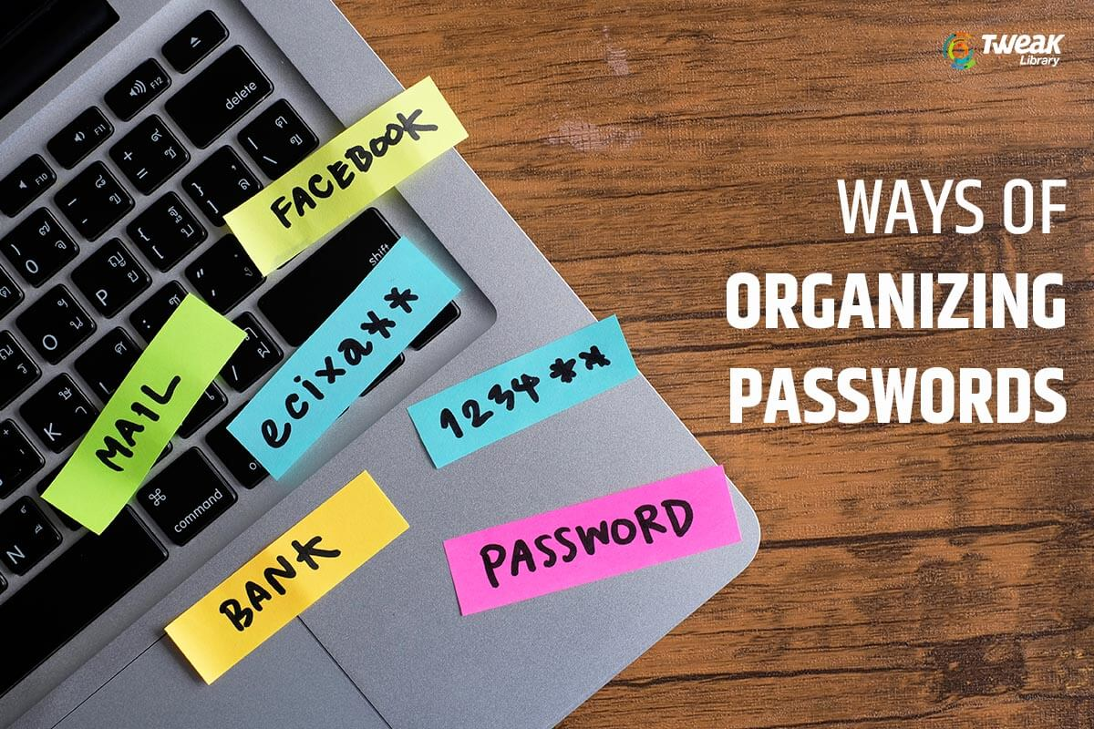 Measuring The Best (and The Not So Great) Ways of Organizing Passwords