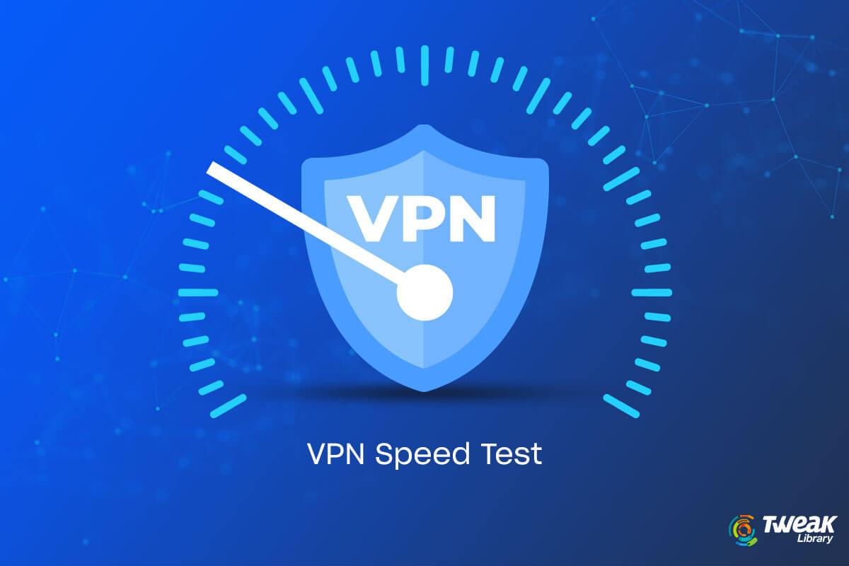 Test A VPNs Speed
